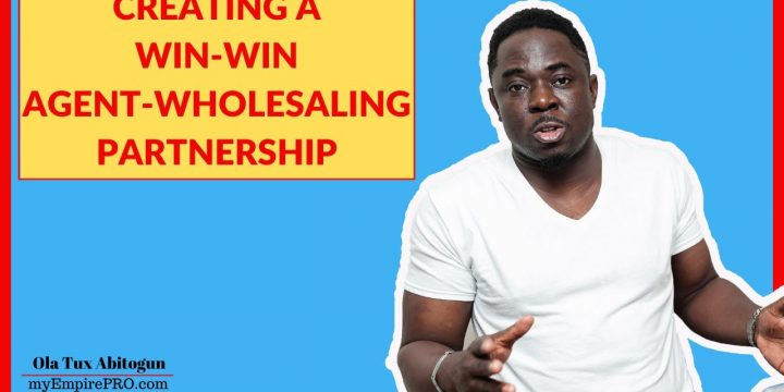 CREATING A WIN-WIN AGENT-WHOLESALING PARTNERSHIP📍 Real Estate