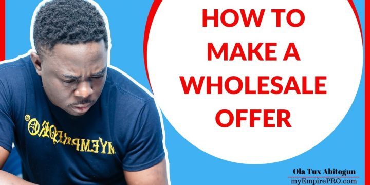 HOW TO MAKE A WHOLESALE OFFER📍 Wholesale Real Estate
