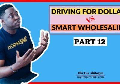 [Part 12] Driving for Dollars vs Smart Wholesaling 📍 11 DAYS CHALLENGE