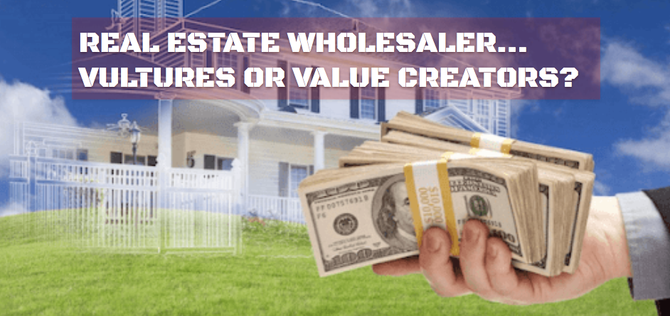 Are real estate wholesalers vultures or value providers?