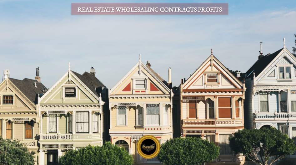 Real estate wholesaling contracts FOR PROFITS