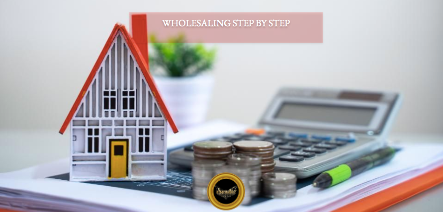 Real Estate Wholesaling Step by Step