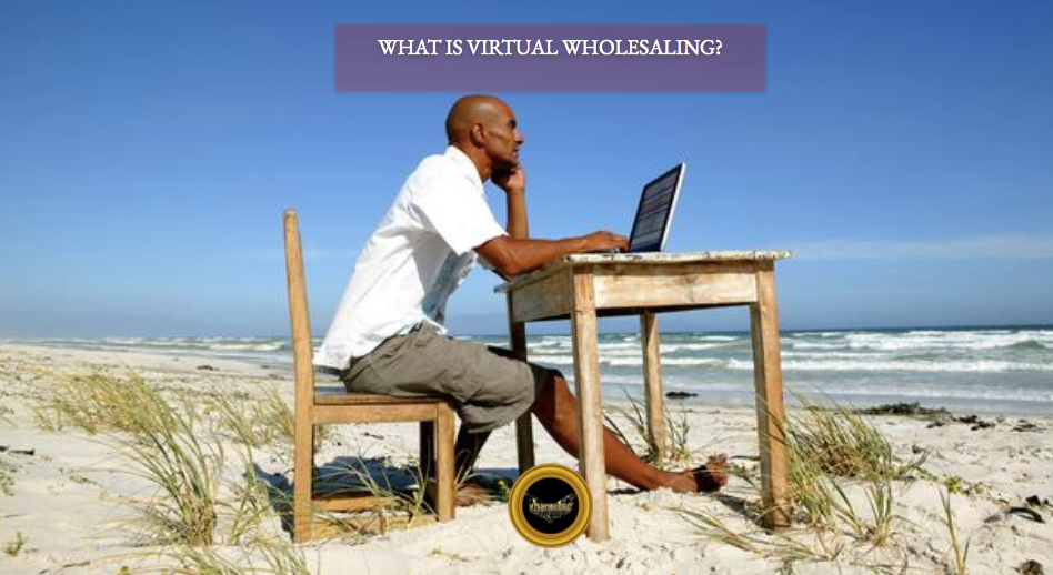 what is virtual wholesaling real estate?
