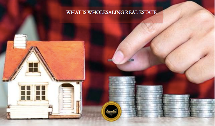 What is wholesaling real estate and how to start