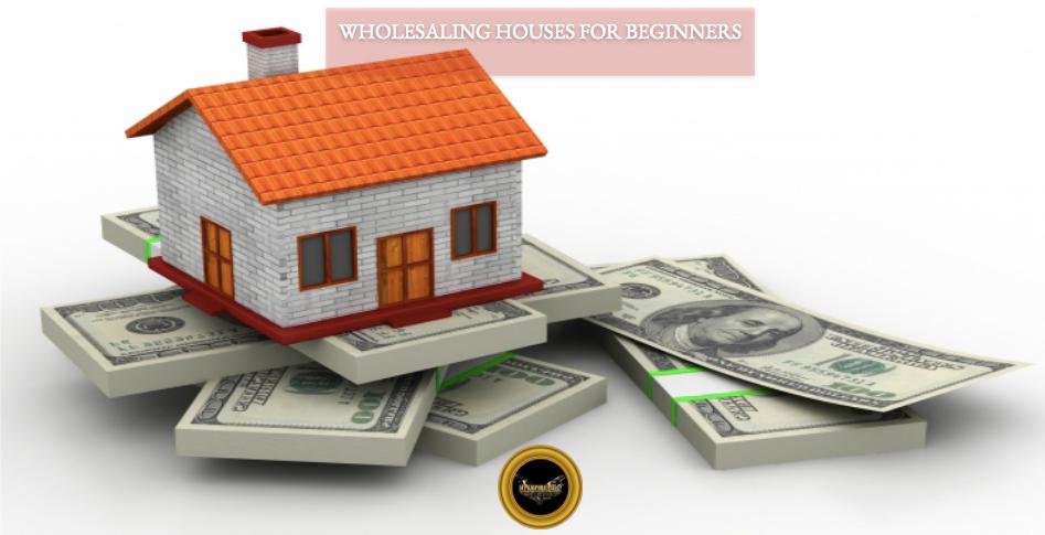 Wholesaling Houses Beginners Tips