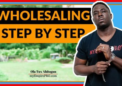 Wholesaling Real Estate in 2021 – Step by Step (Complete Guide)