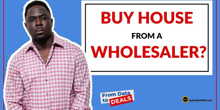 Should I Buy a House From a WHOLESALER?