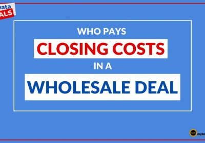 Who Pays Closing Costs In A WHOLESALE DEAL?