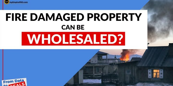 Can A FIRE DAMAGED Property Be Flipped or Wholesaled?