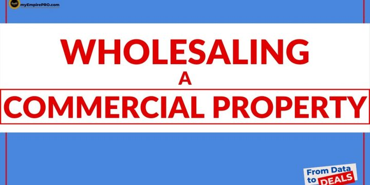 Is It Possible To Flip Or Wholesale A COMMERCIAL PROPERTY?