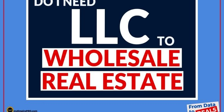 Do You NEED A LLC To Wholesale Real Estate?