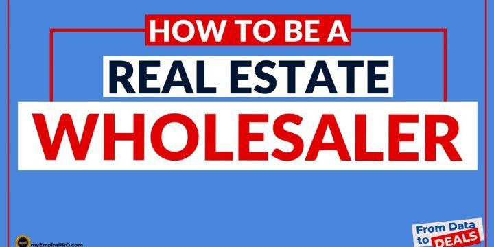 How Do You BECOME A REAL ESTATE WHOLESALER?