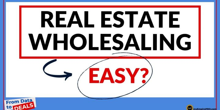 Is Wholesale Real Estate Easy?