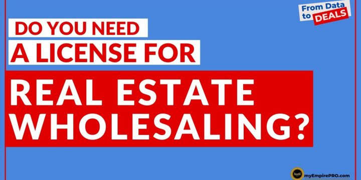 Do You Need A LICENSE For REAL ESTATE WHOLESALING?