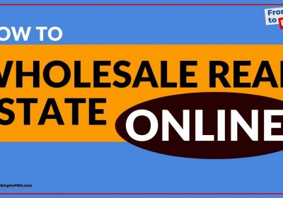 How To Wholesale Real Estate ONLINE?