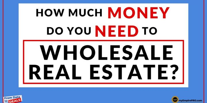 How Much Money Do You Need To Wholesale Real Estate?