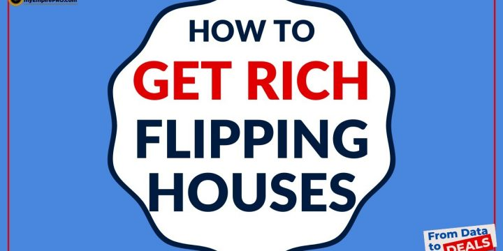 How To GET RICH Flipping Houses