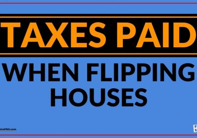 TAXES PAID When Flipping Houses