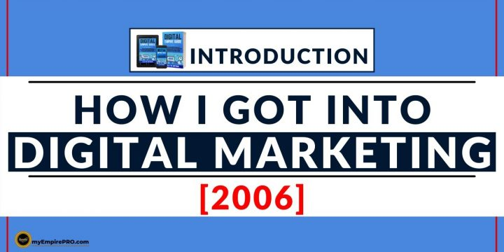 Introduction – How I Got Started in DIGITAL MARKETING