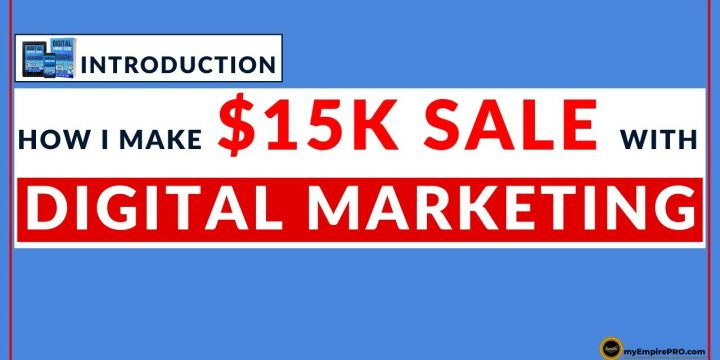 Introduction – How I Make $15k Per Sale With DIGITAL MARKETING