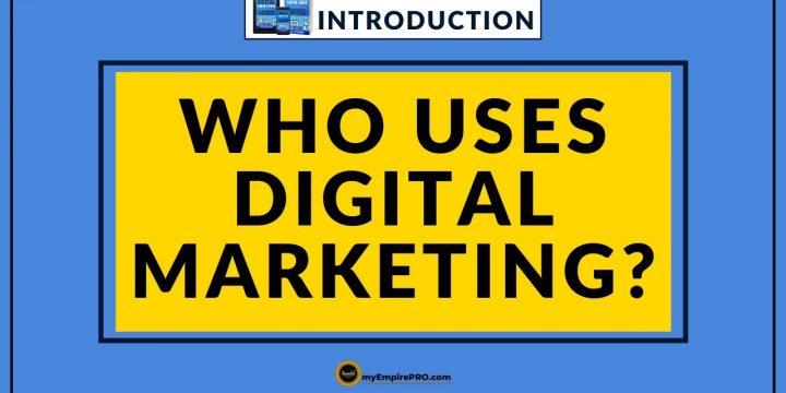Introduction – Who Uses Digital Marketing?
