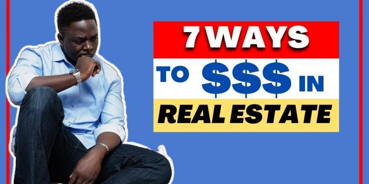 7 Ways To Make Money In Real Estate